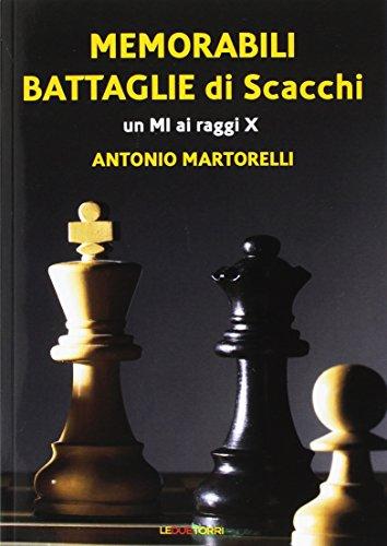 Memorabili battaglie di scacchi. Un Mi ai raggi X