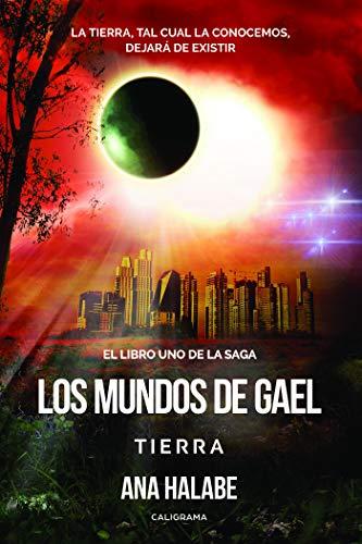 Los mundos de Gael: Tierra por Ana Halabe