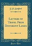 Die besten Sanford Urlaub - Letters of Travel From Different Lands (Classic Reprint) Bewertungen