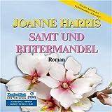 Samt und Bittermandel. 7 Audio-CDs + 1 MP3-CD: Von der Autorin des Weltbestsellers
