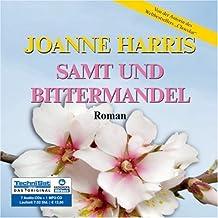 """Samt und Bittermandel. 7 Audio-CDs + 1 MP3-CD: Von der Autorin des Weltbestsellers """"Chocolat"""""""