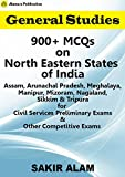 900+ MCQs  on North Eastern States of India Assam, Arunachal Pradesh, Meghalaya, Manipur, Mizoram, Nagaland, Sikkim & Tripura for Civil Services Preliminary Exams & Other Competitive Exams