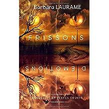 FRISSONS D'ÉMOTIONS: Nouvelles et Textes Courts