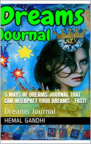 5 Ways Of Dreams Journal  That Can  Interpret Your Dreams  - Fast! : Dreams Journal (English Edition)
