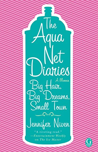 the-aqua-net-diaries-big-hair-big-dreams-small-town