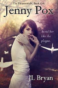 Jenny Pox (The Paranormals, Book 1) (English Edition) de [Bryan, JL]