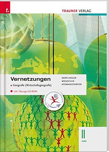 Vernetzungen. Geografie (Wirtschaftsgeografie). Per le Scuole superiori. Con CD-ROM: 2