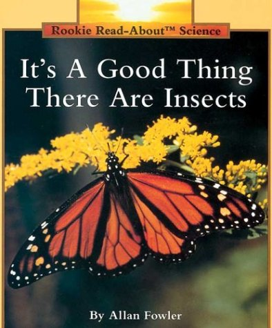It's a Good Thing There Are Insects (Rookie Read About Science)