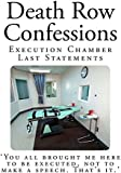 Death Row Confessions: Execution Chamber Last Statements