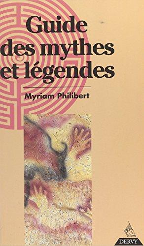 Guide des mythes et légendes (Hauts Lieux (de) par Myriam Philibert