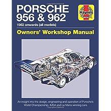 Porsche 956 and 962 Owners' Workshop Manual: 1982 onwards (all models) (Haynes Owner's Workshop Manual)