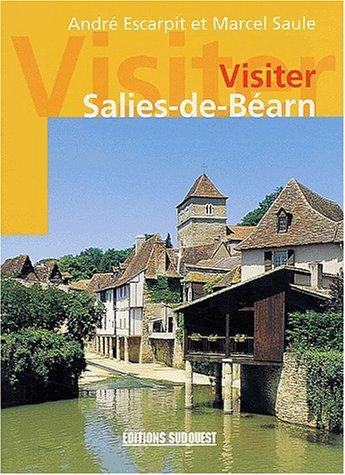 SALIES DE BEARN (VISITER) par ANDRE ESCARPIT