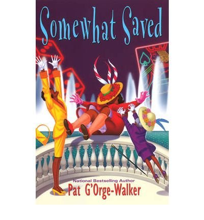 Somewhat Saved by G'Orge-Walker, Pat ( Author ) ON Jun-18-2008, Hardback (G E Orge)