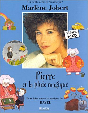Pierre et la pluie magique : Pour faire aimer la musique de Ravel (1CD audio) par Marlène Jobert