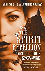 The Spirit Rebellion: The Legend of Eli Monpress: Book 2