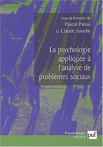 La Psychologie applique  l'analyse de problmes sociaux