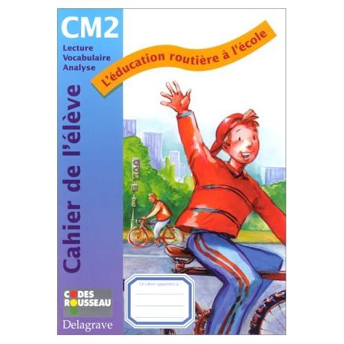 L'éducation routière à l'école, CM2. Cahier de l'élève