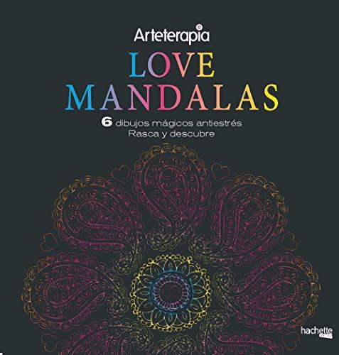 Arteterapia. Love Mandalas. 6 dibujos mágicos: rasca y descubre (Hachette Heroes - Singular) por Varios autores