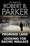 Classic Robert B. Parker: Looking for Rachel Wallace; Promised Land (English Edition)