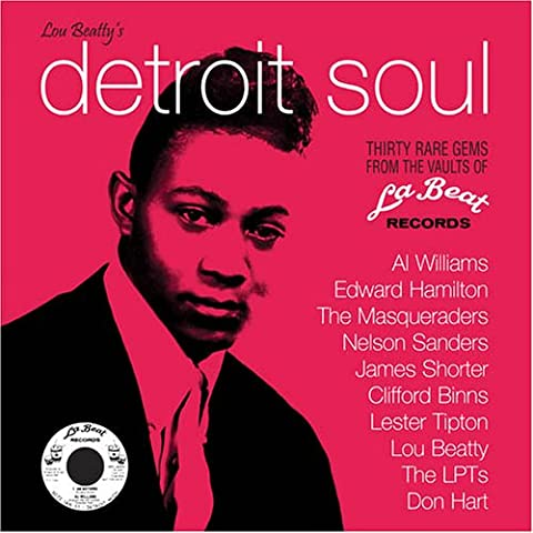 Detroit Soul: 30 Rare Gems from the Vaults of La Beat Records