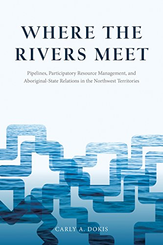 where-the-rivers-meet-pipelines-participatory-resource-management-and-aboriginal-state-relations-in-