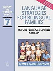 Language Strategies for Bilingual Families: The One-Parent - One-Language Approach (Parents' and Teachers' Guides) by Suzanne Barron-Hauwaert (2004-06-08)