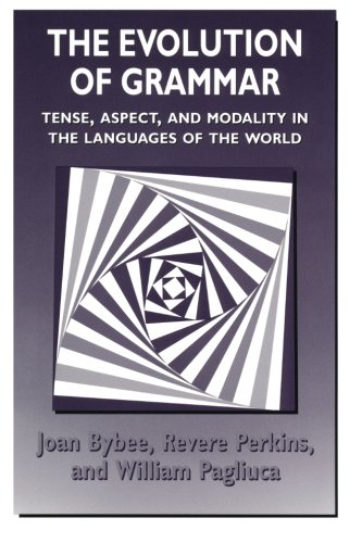The Evolution of Grammar: Tense, Aspect, and Modality in the Languages of the World por Joan Bybee