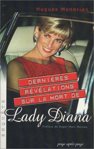 Dernières révélations sur la mort de Lady Diana par Hugues Mondrian