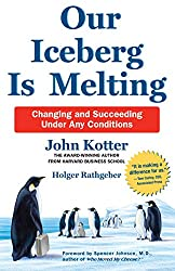 Our Iceberg Is Melting : Changing and Succeeding Under Any Conditions