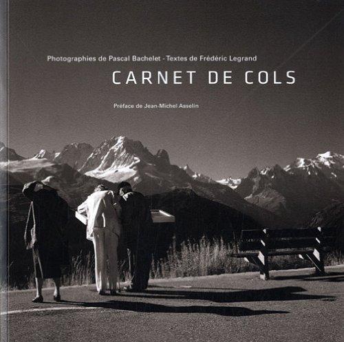 Carnet de cols par  Pascal Bachelet, Frédéric Legrand