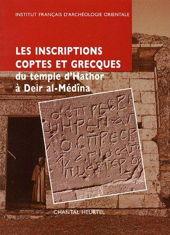 Les inscriptions coptes et grecques du temple d'Hathor à Deir al-Médîna suivies de la publication des notes manuscrites de François Daumas (1946-1947)