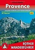 Provence: zwischen Ardèche und Verdonschlucht. 50 Touren. Mit GPS-Tracks (Rother Wanderführer) - Thomas Rettstatt