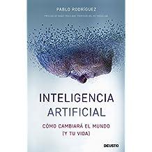 Inteligencia artificial: Cómo cambiará el mundo (y tu vida)