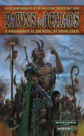 Read PDF Pawns of Chaos (A Warhammer 40, 000 novel) Online
