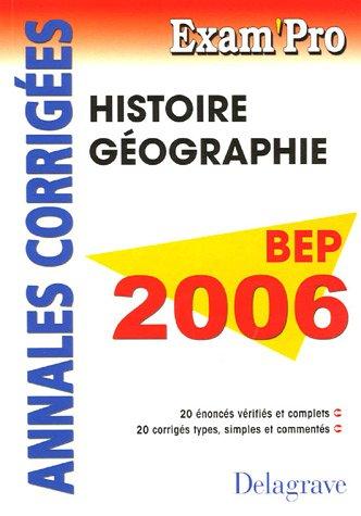 Histoire Géographie BEP 2006 : Annales corrigées