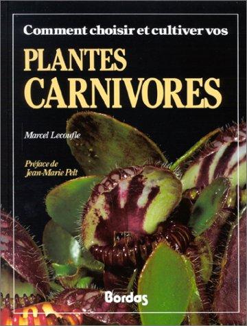 Comment choisir et cultiver vos plantes carnivores