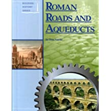 Roman Roads and Aqueducts (Building history series)