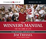 The Winners Manual: For the Game of Life by Jim Tressel (2008-07-07)