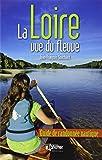 La Loire vue du fleuve - Guide de randonnée nautique