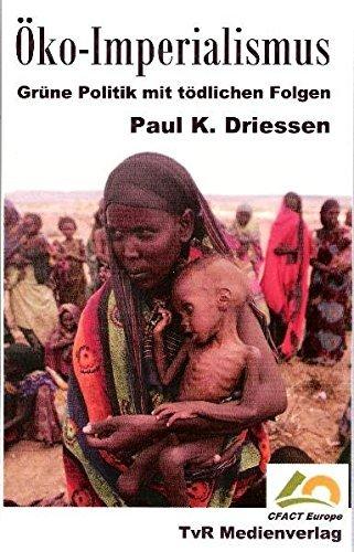 Öko-Imperialismus: Grüne Politik mit tödlichen Folgen by Paul K Driessen (2006-06-01)