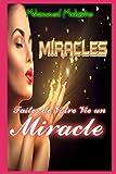 MIRACLES: Faites de Votre Vie un Miracle