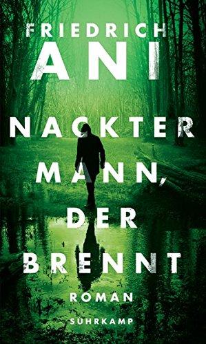 Buchseite und Rezensionen zu 'Nackter Mann, der brennt: Roman' von Friedrich Ani