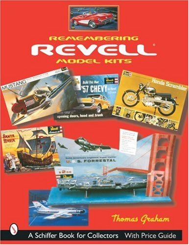 Remembering Revell Model Kits (Schiffer Book for Collectors)
