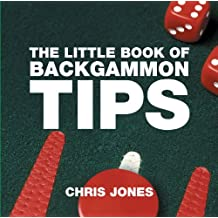 The Little Book of Backgammon Tips (Little Books (Absolute Press))