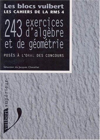 243 exercices d'algèbre et de géométrie : Posés à l'oral des concours