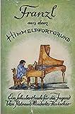 Franzl aus dem Himmelpfortgrund. Ein Schubert-Buch für die Jugend bei Amazon kaufen