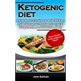 KETOGENIC DIET: A Ketogenic Cookbook with 30 Easy Paleo Ketogenic Recipes For Quick Weight Loss And a Healthier Body (English Edition)