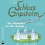 Schloss Gripsholm: Ein Sommerroman. Ungekürzt von Kurt Tucholsky