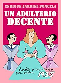 Un adulterio decente par  Enrique Jardiel Poncela
