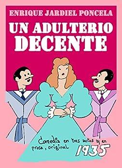 Un Adulterio Decente por Enrique Jardiel Poncela